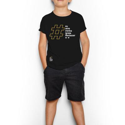 Camiseta # Eu amo minha igreja Renascer Infantil